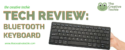 Tech Review: Bluetooth Keyboard
